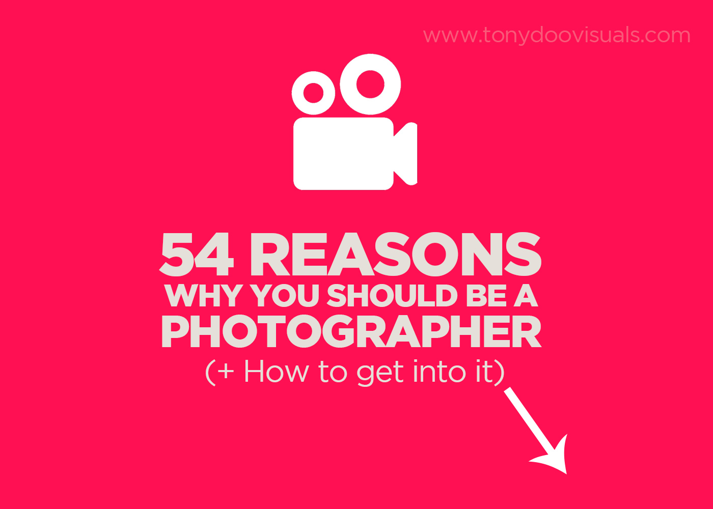 54-reasons-why-you-should-be-a-photographer-and-how-to-get-into-it-tonydoo-visuals